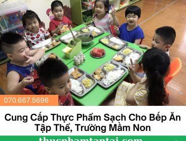 Cung Cấp Thực Phẩm Sạch Cho Bếp Ăn Tập Thể
