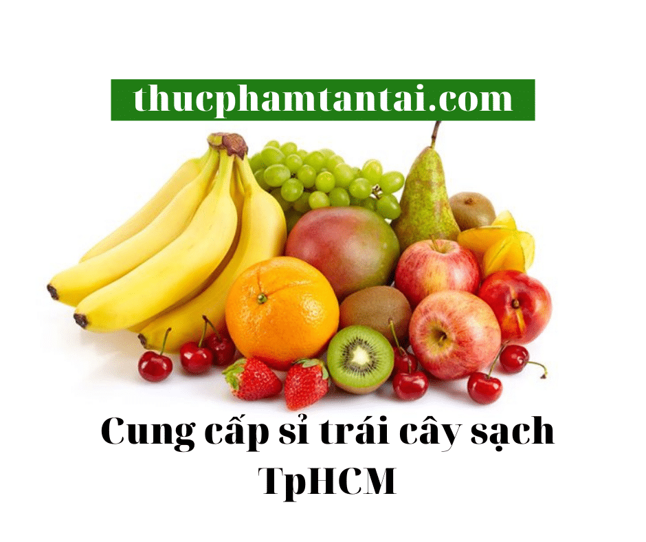 Cung cấp sỉ trái cây TpHCM